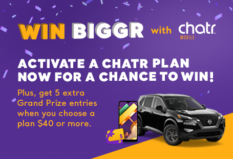 WIN BIGGR with chatr. Activate a chatr plan now for a chance to win!