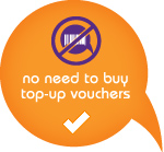 no need to buy top-up vouchers
