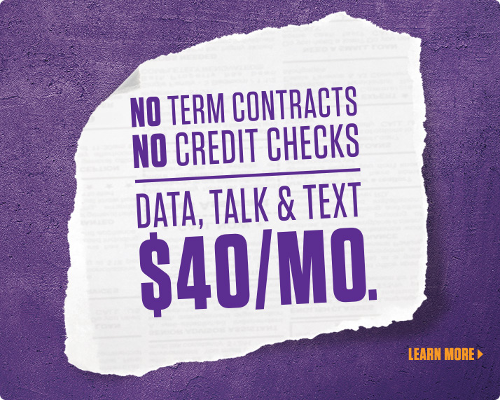No term contracts or credit checks. Data, talk & text for $40/month. Learn more.