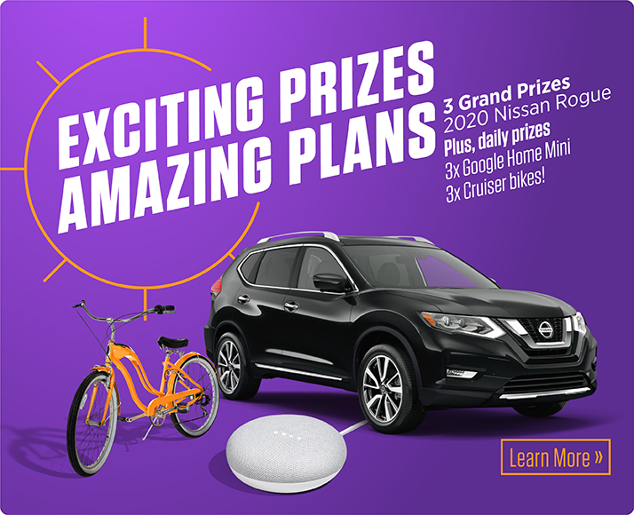 Exciting prizes, amazing plans! Learn more