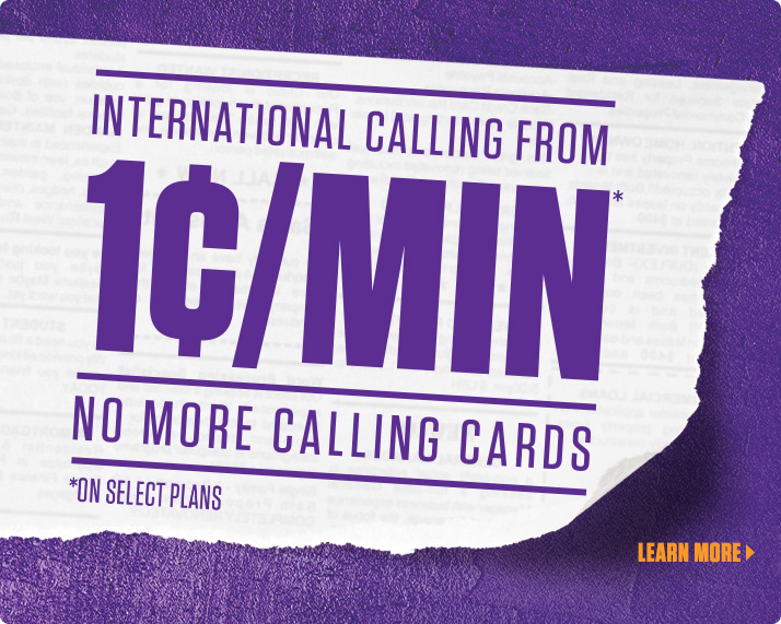 INTERNATIONAL CALLING FROM 1¢/MIN*