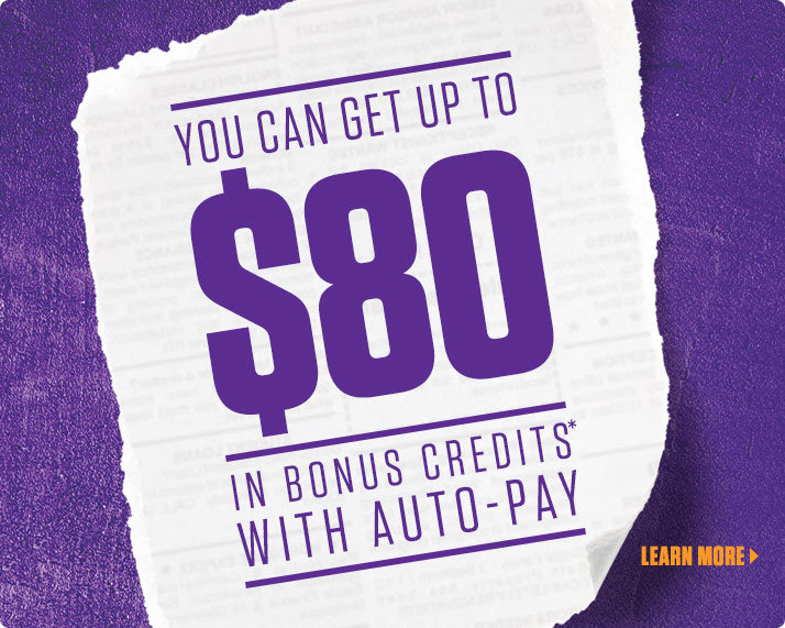 YOU CAN GET UP TO $80 IN BONUS CREDITS*
